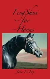 Feng Shui for Horses by Jane Li Fox