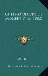 Chefs-D'Oeuvre de Moliere V1-2 (1882) by . Moliere
