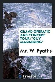 Grand Operatic and Concert Tour by Mr W Pyatt's image