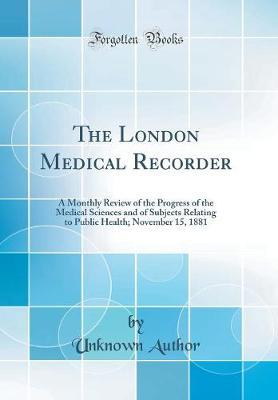 The London Medical Recorder by Unknown Author