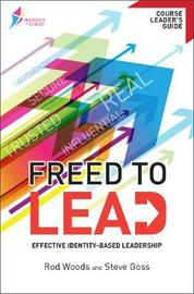 Freed to Lead (Course leader's guide) by Steve Goss