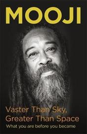 Vaster Than Sky, Greater Than Space by Mooji