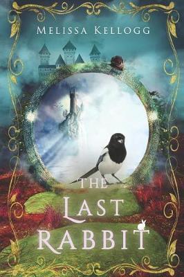 The Last Rabbit by Melissa Kellogg