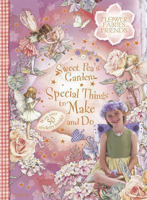 Sweetpea's Garden: Special Things to Make and Do by Cicely Mary Barker image