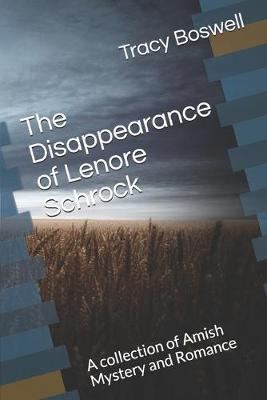 The Disappearance of Lenore Schrock by Tracy Boswell