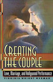 Creating the Couple by Virginia Wexman Wexman