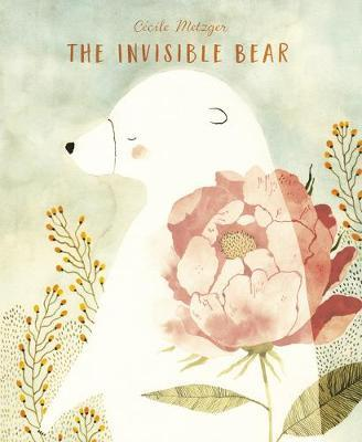 The Invisible Bear by Cecile Metzger