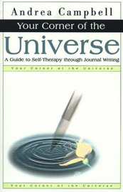 Your Corner of the Universe: A Guide to Self-Therapy Through Journal Writing by Andrea Campbell image