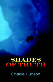 Shades of Truth by Charlie Hudson image