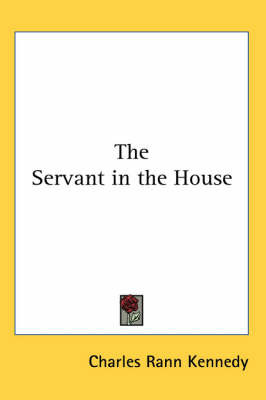 The Servant in the House by Charles Rann Kennedy image