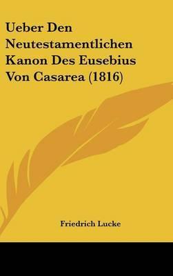Ueber Den Neutestamentlichen Kanon Des Eusebius Von Casarea (1816) by Friedrich Lucke image