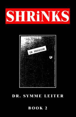 Shrinks by Dr Symme Leiter