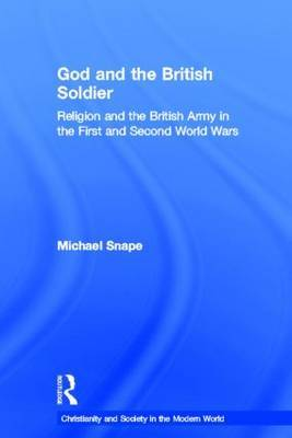 God and the British Soldier by Michael Snape image