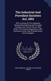 The Industrial and Provident Societies ACT, 1893 by Great Britain