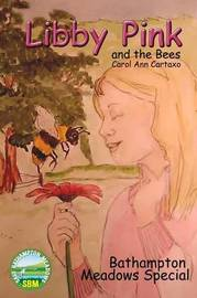 Libby Pink and the Bees, Bathampton Meadows Special by Carol Ann Cartaxo