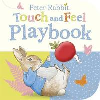 Peter Rabbit: Touch and Feel Playbook by Beatrix Potter