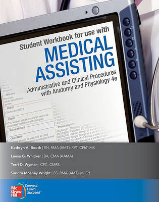 Medical Assisting: Administrative and Clinical Procedures Including Anatomy and Physiology by Kathryn Booth (BAKER COLLEGE CENTRAL PIEDMONT COMM COLL CENTRAL PIEDMONT COMM COLL CENTRAL PIEDMONT COMM COLL CENTRAL PIEDMONT COMM COLL CENTRAL PIEDM