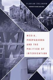 Media, Propaganda and the Politics of Intervention by Florian Zollmann image