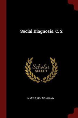 Social Diagnosis. C. 2 by Mary Ellen Richmond image