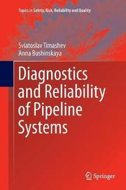 Diagnostics and Reliability of Pipeline Systems by Sviatoslav Timashev image