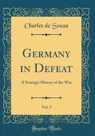 Germany in Defeat, Vol. 3 by Charles De Souza