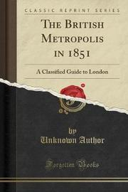 The British Metropolis in 1851 by Unknown Author image
