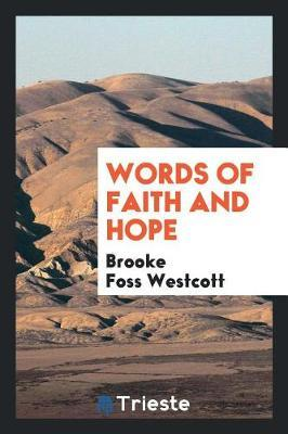 Words of Faith and Hope by Brooke Foss Westcott