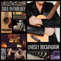 Solo Anthology: The Best Of Lindsey Buckingham (Deluxe Edition) by Lindsey Buckingham