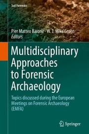 Multidisciplinary Approaches to Forensic Archaeology