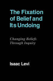 The Fixation of Belief and its Undoing by Isaac Levi image