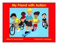 My Friend with Autism: Enhanced Edition with Free CD of Coloring Pages! by Beverly Bishop