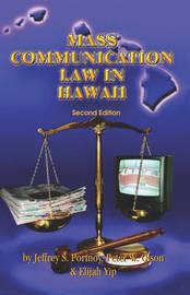 Mass Communication Law in Hawaii by Jeffrey S Portnoy