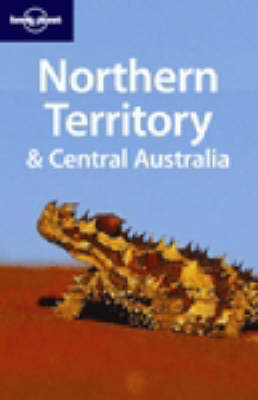 Northern Territory and Central Australia by Paul Harding