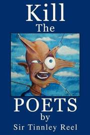 Kill the Poets by Tinnley Reel, Sir image