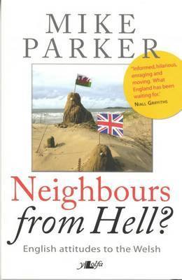 Neighbours from Hell? - English Attitudes to the Welsh by Mike Parker image