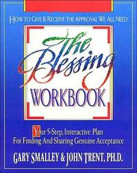 The Blessing Workbook by Gary Smalley