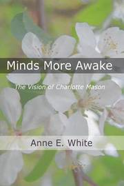 Minds More Awake by Anne E White