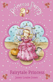 Princess Poppy: Fairytale Princess by Janey Louise Jones image