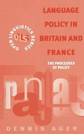 Language Policy in Britain and France by D.E. Ager