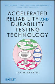 Accelerated Reliability and Durability Testing Technology by Lev M Klyatis image