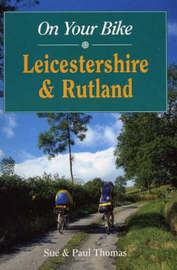 On Your Bike in Leicestershire and Rutland by Sue Thomas image