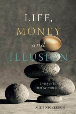 Life, Money and Illusion by Mike Nickerson image