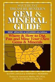 Southeast Treasure Hunter's Gem & Mineral Guide (6th Edition) by Kathy J. Rygle