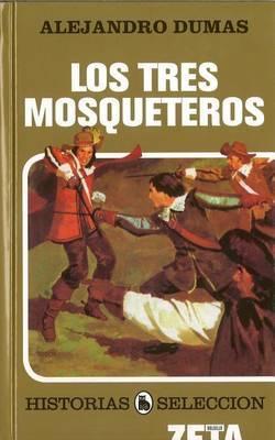 Los Tres Mosqueteros by Alejandro Dumas