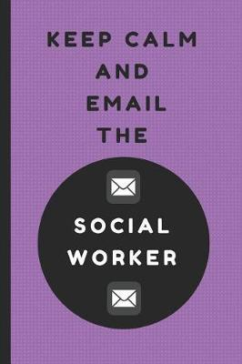 Keep Calm and Email the Social Worker by Notesgo Notesflow image