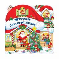 Welcome To Santa's Workshop by Annie Auerbach