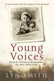 Young Voices: British Children Remember the Second World War by Lyn Smith image