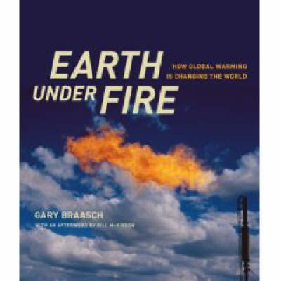 Earth Under Fire: How Global Warming is Changing the World by Gary Braasch image