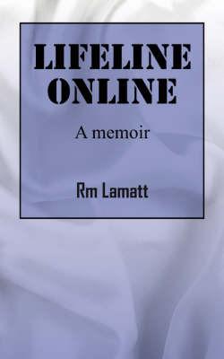 Lifeline Online: A Memoir by Rm Lamatt image