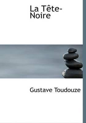 La TAote-Noire (Large Print Edition) by Gustave Toudouze image